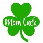 mom luck